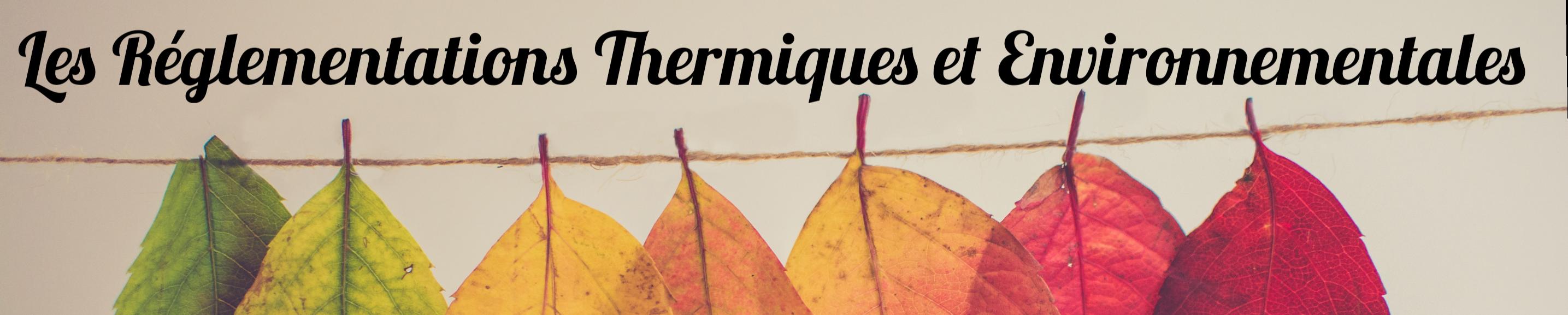 Les Réglementations Thermiques et Environnementales